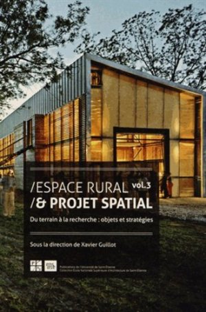 Espace rural & projet spatial. Volume 3, Du terrain à la recherche : objets et stratégies - publications de l'universite de saint-etienne - 9782862726236 -