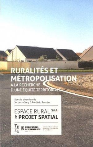 Espace rural & projet spatial. Volume 6, Ruralités et métropolisation : à la recherche d'une équité territoriale - publications de l'universite de saint-etienne - 9782862726854 -