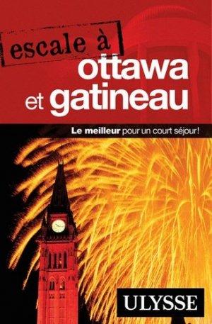 Escale à Ottawa et Gatineau - Ulysse - 9782894643662 -