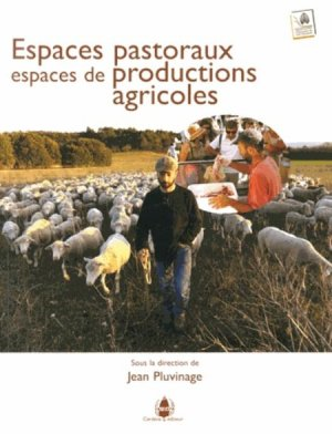 Espaces pastoraux, espaces de productions agricoles - cardere - 9782914053815
