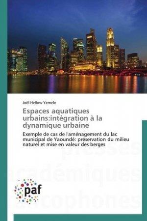 Espaces aquatiques urbains. Intégration à la dynamique urbaine - universitaires europeennes - 9783838142050 -