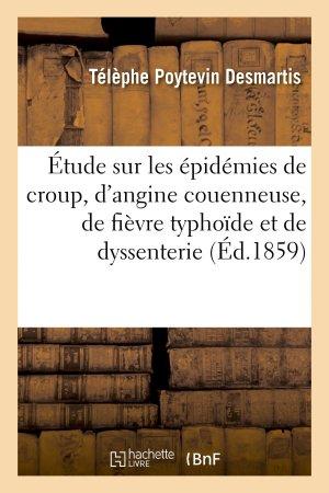 Étude sur les épidémies de croup, d'angine couenneuse, de fièvre typhoïde et de dyssenterie - hachette livre / bnf - 9782013737081