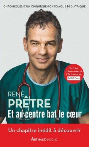 Et au centre bat le coeur / chroniques d'un chirurgien cardiaque pédiatrique - arthaud - 9782081420014 -