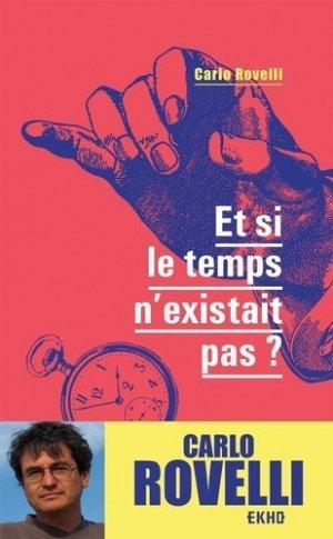Et si le temps n'existait pas ? - Dunod - 9782100823123 -