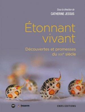 Etonnant vivant : découvertes et promesses du XXIe siècle-cnrs-9782271094032