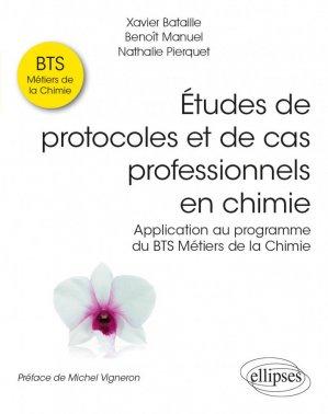Etudes de protocoles et de cas professionnels en chimie - Ellipses - 9782340038042 -