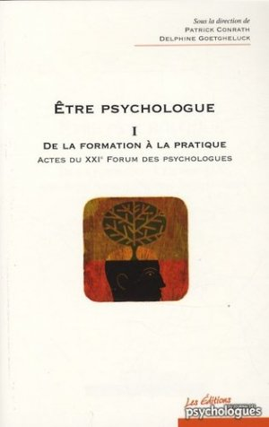 Etre psychologue. Tome 1, De la formation à la pratique - Actes du XXIe Forum des psychologues - Martin Media - 9782350581002 -