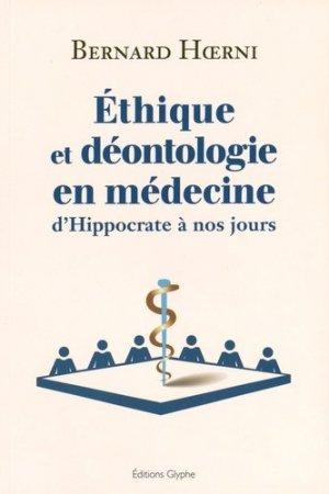 Éthique et déontologie en médecine, d'Hippocrate à nos jours - glyphe  - 9782358151672 -