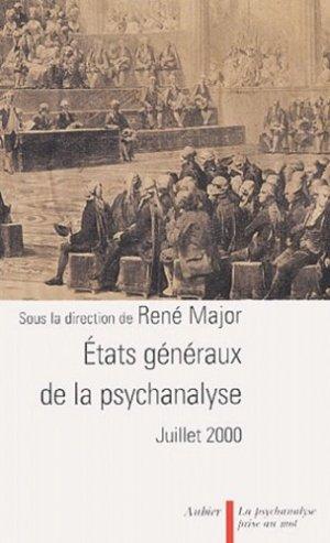 Etats généraux de la psychanalyse. Juillet 2000 - aubier - 9782700724349 -