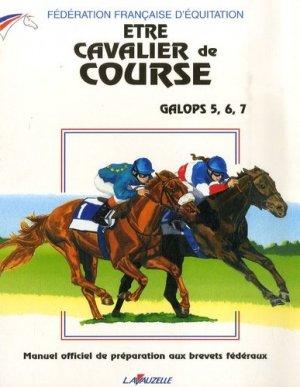 Être cavalier de course Galops 5, 6, 7 - lavauzelle - 9782702512388 -