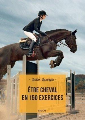 Etre cheval en 150 exercices - vigot - 9782711425709 -