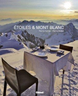 Etoiles & Mont Blanc. Quatre saisons entre cuisine et montagne - Les recettes de l'Albert 1er à Chamonix - Glénat - 9782723469531 -