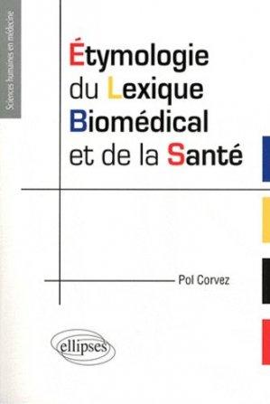 Etymologie du lexique biomédical et de la santé - ellipses - 9782729864682 -