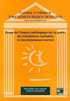 Etude de l'impact radiologique sur le public des installations nucléaires en fonctionnement normal - lavoisier / tec et doc - 9782743003401 -