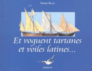 Et voguent tartanes et voiles latines... - Edisud - 9782744901546 -