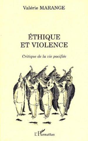 Ethique et violence. Critique de la vie pacifiée - l'harmattan - 9782747518277 -