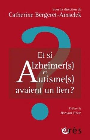 Et si Alzheimer(s) et autisme(s) avaient un lien ? - eres - 9782749257556
