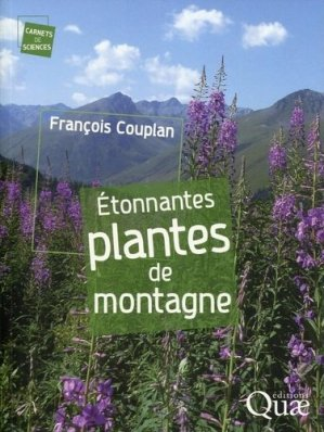 Étonnantes plantes de montagne - quae  - 9782759219827 -