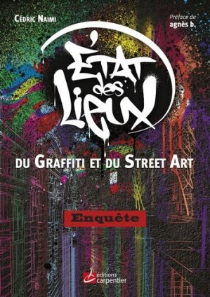 Etat des lieux du graffiti au street art - Editions Carpentier - 9782841679607 -