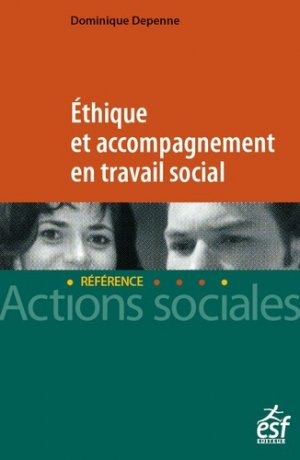 Éthique et accompagnement en travail social - esf editeur - 9782850863530 -