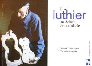 Être luthier au début du XXème siècle - publications de l'universite de provence - 9782853999052 -