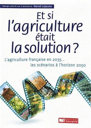 Et si l'agriculture était la solution ? - editions france agricole - 9782855577135 -