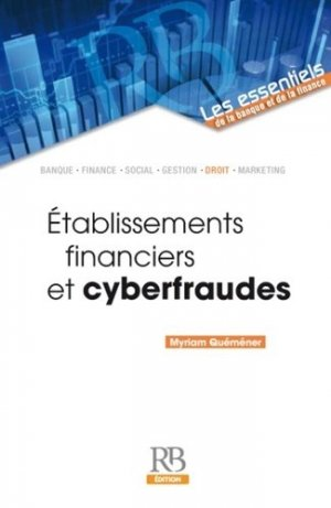 Etablissements financiers & cyberfraudes - La Revue Banque - 9782863255636 - https://fr.calameo.com/read/000015856c4be971dc1b8