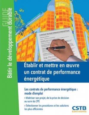 Etablir et mettre en oeuvre un contrat de performance énergétique - cstb  - 9782868915825 -