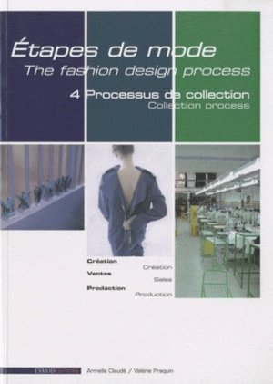 Etapes de mode - Volume 4 - Processus de collection - esmod - 9782909617282 - https://fr.calameo.com/read/005884018512581343cc0