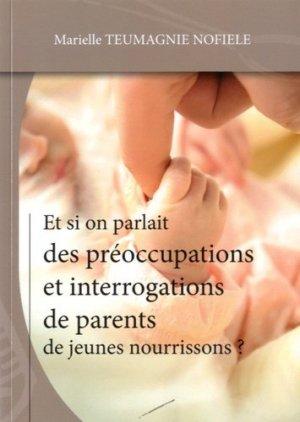 Et si on parlait des préoccupations et interrogations de parents de jeunes nourrissons ? - Marielle Teumagnie Nofiele - 9782955970201 -