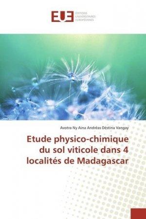 Etude physico-chimique du sol viticole dans 4 localités de Madagascar - universitaires europeennes - 9783639614695 -
