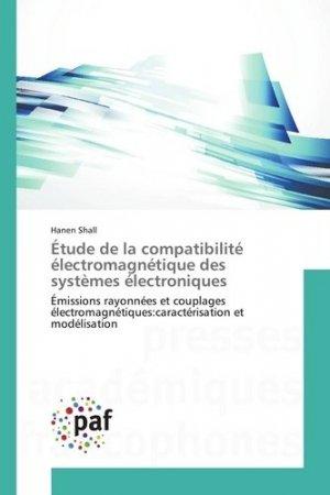 Etude de la compatibilité électromagnétique des systèmes électroniques - Presses Académiques Francophones - 9783838143118 -