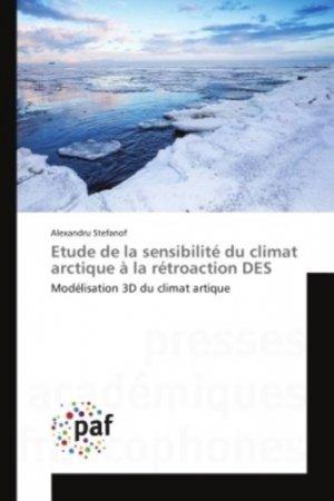 Etude de la sensibilité du climat arctique à la rétroaction DES - presses académiques francophones - 9783841620446 -