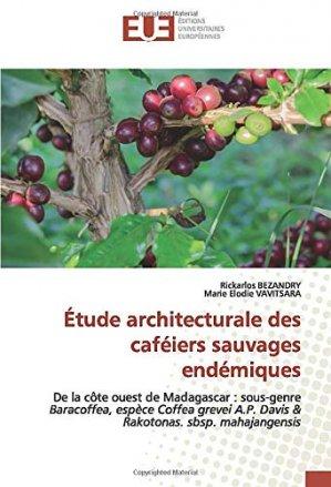Etude architecturale des caféiers sauvages endémiques - editions universitaires europeennes - 9786139553976 -