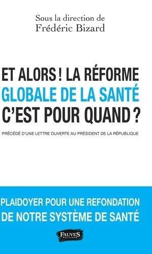 Et alors ! La réforme globale de la santé, c'est pour quand ? - fauves - 9791030203103 -