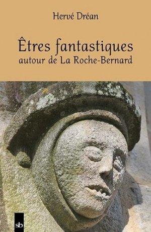 Êtres fantastiques autour de La Roche-Bernard - Stephane Batigne - 9791090887831 -