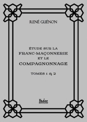 Etude sur la franc-maçonnerie et le compagnonnage - Hadès Editions - 9791092128765 -