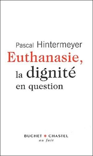 Euthanasie, la dignité en question - buchet chastel - 9782283019252 -