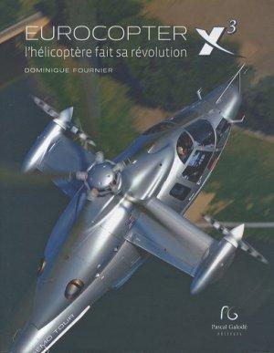 Eurocopter X3, l'hélicoptère fait sa révolution - pascal galode - 9782355932618 -