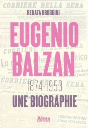 Eugenio Balzan (1874-1953). Une biographie - Alma Editeur - 9782362794773 -
