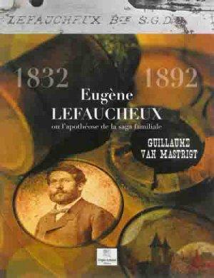 Eugene lefaucheux  ou l'apotheose de la saga familiale - crepin leblond - 9782703003786 -