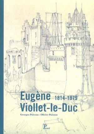 Eugène Viollet-le-Duc. 1814-1879 - Editions AandJ Picard - 9782708409521 -