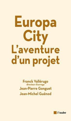 Europa City. L'aventure d'un projet - l'aube - 9782815913850 - https://fr.calameo.com/read/004967773b9b649212fd0