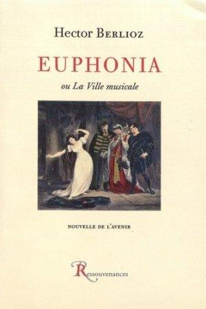 Euphonia ou La ville musicale - Ressouvenances - 9782845052475 -