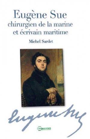 Eugène Sue, chirurgien de la marine et écrivain maritime - pharmathemes - 9782914399333