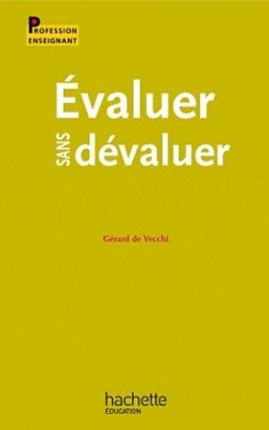 Evaluer sans dévaluer - Hachette Education - 9782011713025 -