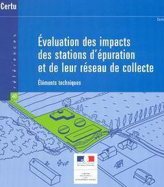 Evaluation des impacts des stations d'épuration et de leur réseau de collecte - certu - 9782110941091 -