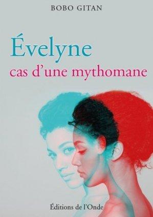 Evelyne, cas d'une mythomane - de l'onde - 9782371581319 -
