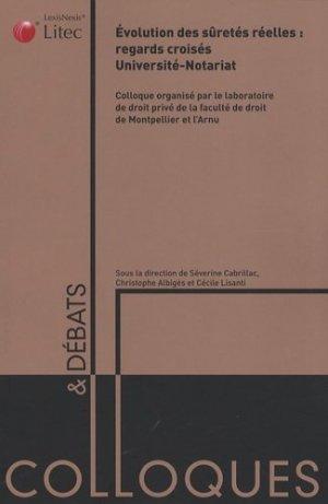 Evolution des sûretés réelles : regards croisés université-notariat - lexis nexis (ex litec) - 9782711009794 -