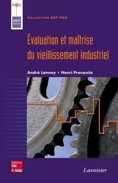 Évaluation et maîtrise du vieillissement industriel - lavoisier / tec et doc - 9782743007508 -